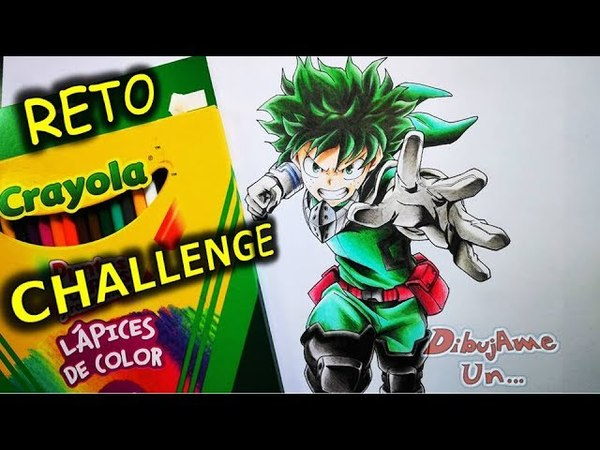 RETO Crayola Challenge. Como Dibujar a IZUKU - DEKU con Lapices de Colores. BOKU NO HERO ACADEMIA
