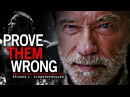 Arnold Schwarzenegger - PROVE THEM WRONG Motivational Video 2 - One of the BEST SPEECH VIDEOS