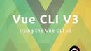 Vue CLI3 Tutorial 2 - Using the new CLI