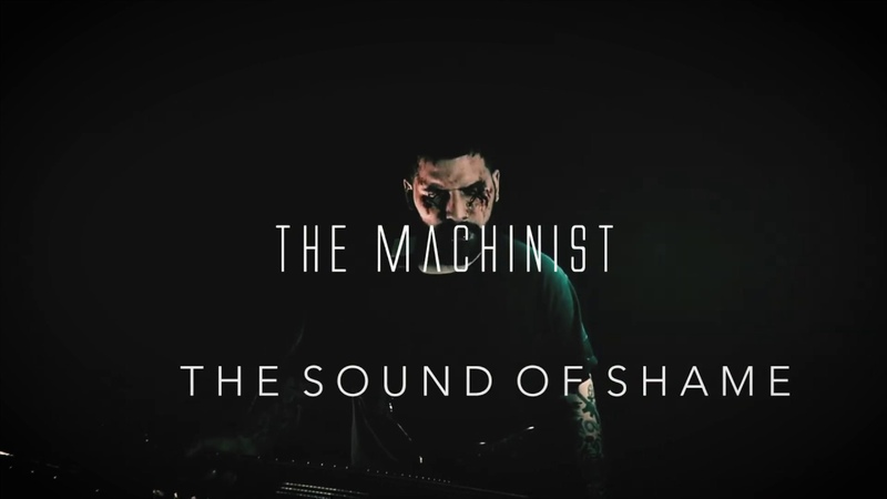 THE MACHINIST - THE SOUND OF SHAME (OFFICIAL VIDEO)