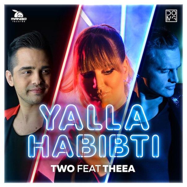 TWO feat. Theea - Yalla Habibti (2016)