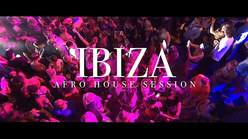 The Man Who Creates Clouds Ibiza 2018 Afro House Session