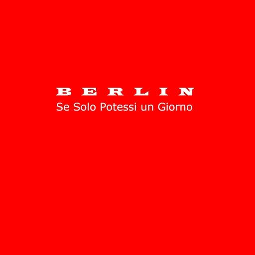 Berlin альбом Se solo potessi un giorno