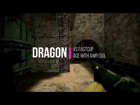 DRAGON VS FASTCUP ACE WITH AWP DGL