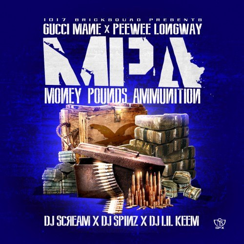 Gucci Mane & PeeWee Longway - Money, Pounds, Ammunition - 2013