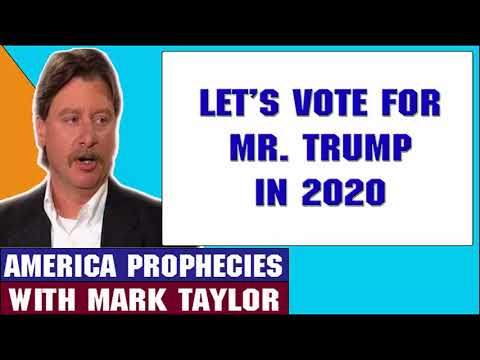Mark Taylor Update May 20 2018 LET'S VOTE FOR MR TRUMP IN 2020 Mark Taylor Prophecy 2018