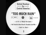 United Deejays For Central America - Too Much Rain (A.T.B. vs. Woody Van Eyden Remix) 1998