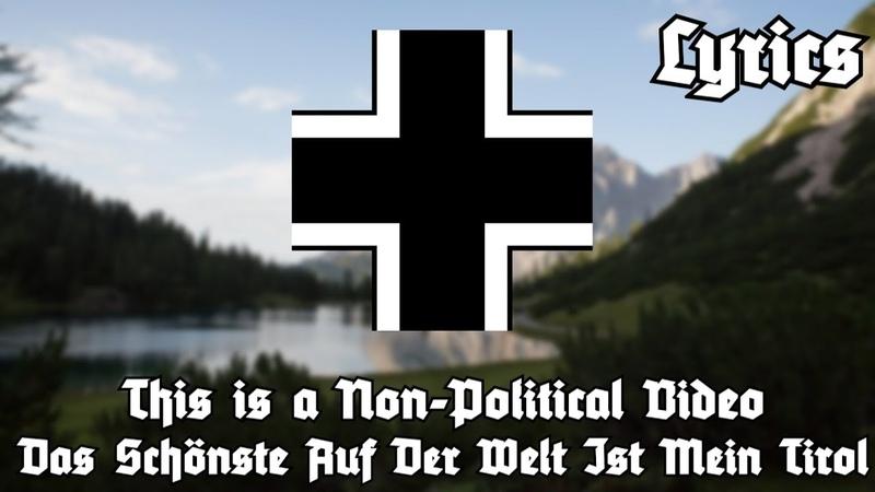 Das Schönste Auf Der Welt ist Mein Tirol [Wehrmachtslied[Lyrics]
