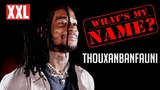 Thouxanbanfauni's Life-Changing Moment - What's My Name