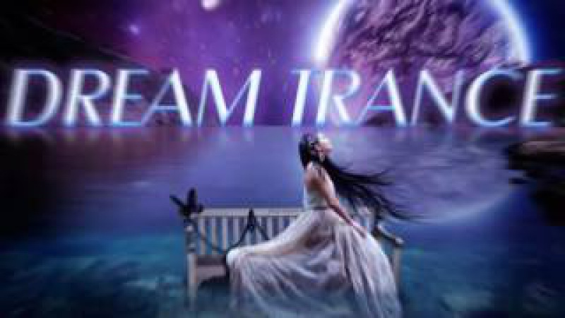 Dream Trance Anthems Mix V3 [The Best Emotional/Melodic/Uplifting Trance]♫♫♫