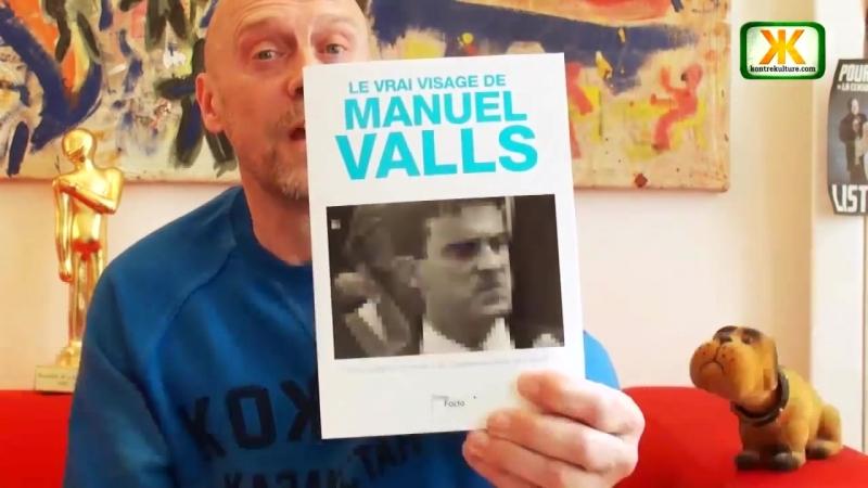 Alain Soral présente : Le Vrai Visage de Manuel Valls d'Emmanuel Ratier