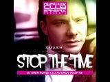 Smash vs Nejtrino &amp Stranger - Stop The Time (DJ Dima House &amp DJ Altuhov Mash Up)