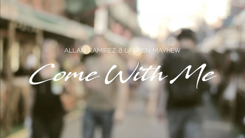 Allan Ramirez Ft. Lauren Mayhew - Come With Me (Official Music Video)