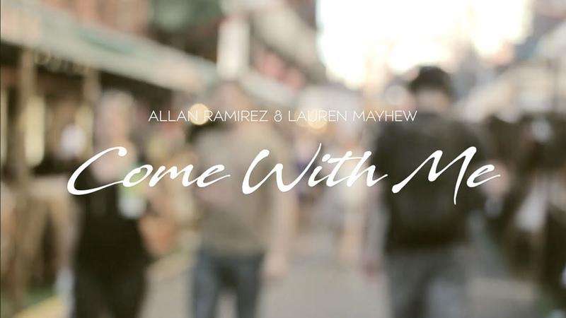Allan Ramirez Ft. Lauren Mayhew - Come With Me (Official Music Video)