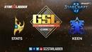2018 GSL Season 3 Ro16, Group D, Match 1: Stats (P) vs KeeN (T)