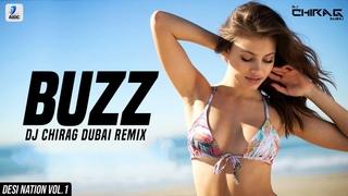 Buzz (Remix) | DJ Chirag Dubai | Aastha Gill | Badshah | Desi Nation Vol.1 | Party Remix Song 2018