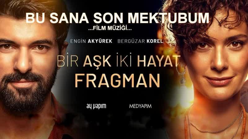 NİLİPEK - BU SANA SON MEKTUBUM _⁄ bir aşk iki hayat soundtrack