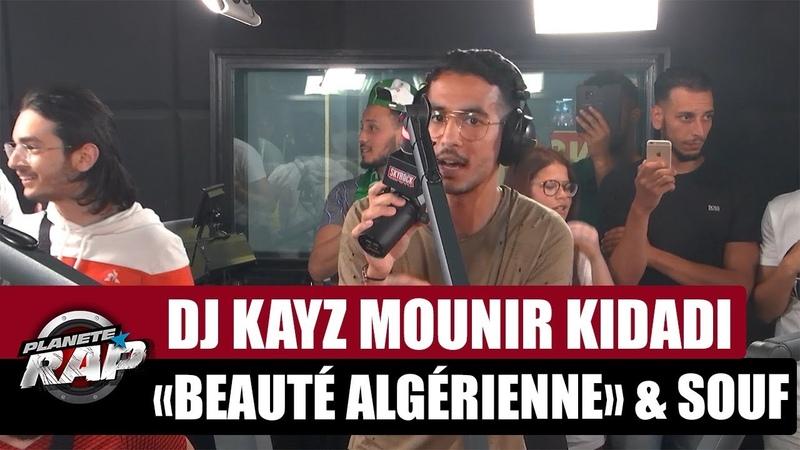 Dj Kayz Beauté algérienne Feat. Souf Mounir Kidadi PlanèteRap