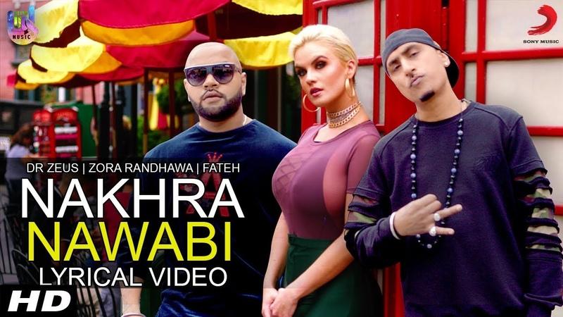 Nakhra Nawabi Lyrical Video - Zora Randhawa - Dr Zeus - Fateh - Krick - BeingU Music