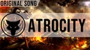 Atrocity - Original Song