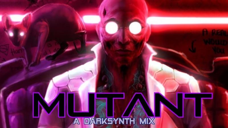 'Mutant' A Darksynth Mix