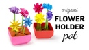 Origami Flower Pot ❁ Stem Holder Flowers ❁ Paper Kawaii