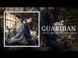 [FSG LIbertas] Guardian OST / Zhu Yi Long  Bai Yu  - Time Flight [рус.саб]
