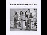 Wabash Resurrection - Get It Off! 1975 (FULL ALBUM) Southern Rock Blues Rock