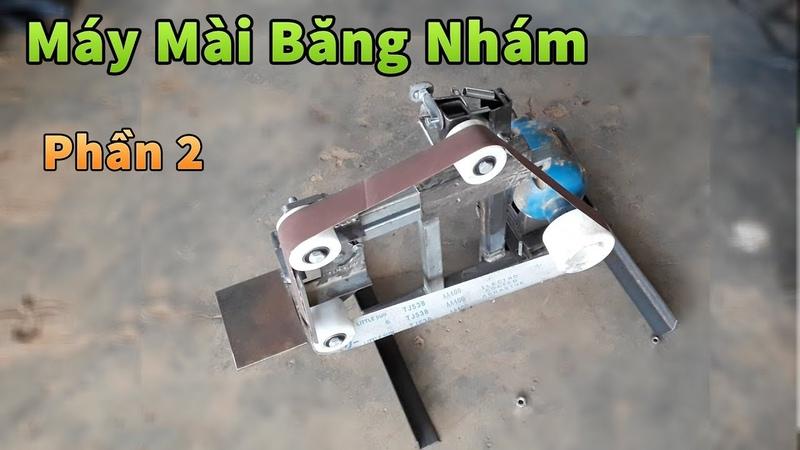 KâyTy Chế Tạo Máy Mài Băng Chuyên Mài Đao Kiếm - Make Belt Sander / Phần 2