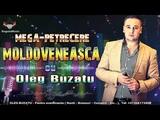 Petrecere Moldoveneasca cu Oleg Buzatu Muzica Moldoveneasca 2018