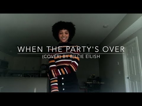 When the Partys Over (cover) By Billie Eilish