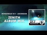 Monstercat 017 - Ascension (Zenith Album Mix) 1 Hour of Electronic Music