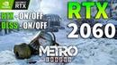 Metro Exodus : RTX 2060 - i5 9600k (RTX, DLSS - ON vs OFF)