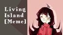 Living Island Meme-[don't starve/willow]