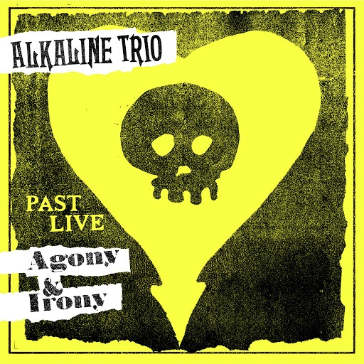 Alkaline Trio альбом Agony & Irony (Past Live)
