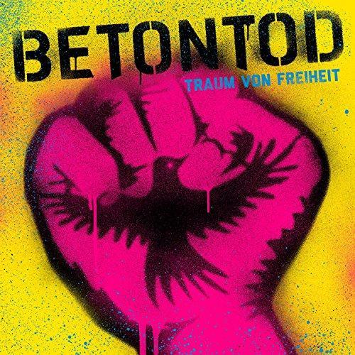 Betontod - Traum Von Freiheit (2015)