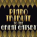Piano Tribute Players альбом Piano Tribute to The Great Gatsby