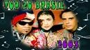 2003 TOP 20 Musicas Mais Tocadas No Brasil No Ano 2003