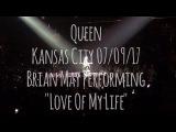 Queen + Adam Lambert  Love Of My Life  Kansas City, MO, 09.07.2017