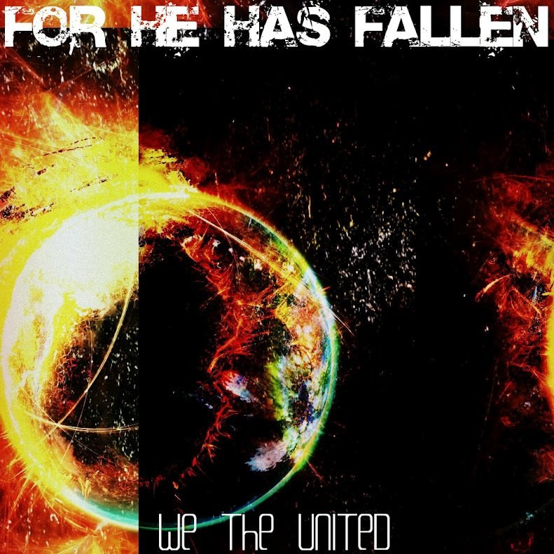 For He Has Fallen - We The United [EP] (2012)