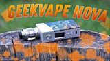 GeekVape NOVA 200W TC Kit with Cerberus Tank HI end мод!