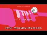 Kasso - Walkman (Van Re-Edit)