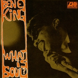 Ben E. King альбом What Is Soul?