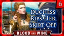 Witcher 3 🌟 BLOOD AND WINE 🌟 Anna Henrietta Rips her Skirt Off! The Scandal! 6