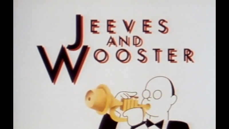 Jeeves and Wooster Дживс и Вустер
