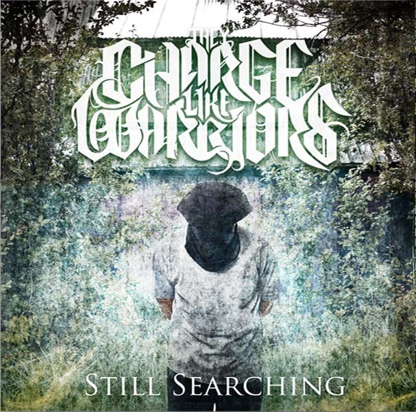 They Charge Like Warriors - Still Searching [EP] (2012)