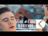 Dante Klein Vlogs #2 BBQ and Friends