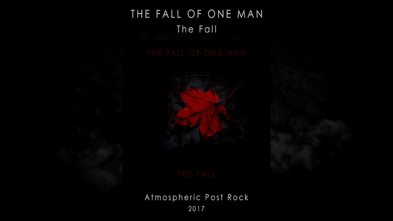 THE FALL OF ONE MAN – The Fall (EP 2017)