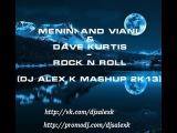 Menini and Viani &amp Dave Kurtis Rock n Roll (Dj Alex K MashUp 2k13)