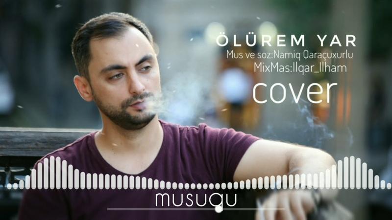 Şamil Veliyev - Ölürem Yar ( Cover )